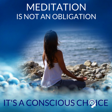 Meditation is not an obligation