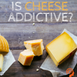 Plant Based Diet & Cheese Addiction